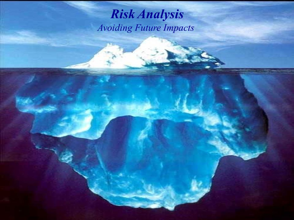 1 Risk Analysis Avoiding Future Impacts