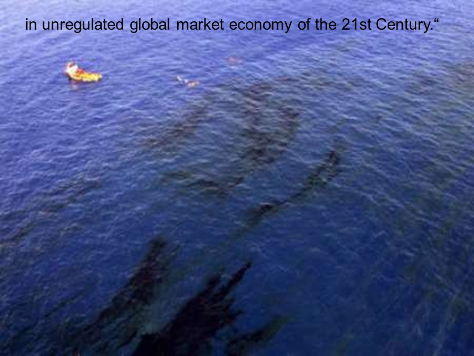 57 in unregulated global market economy of the 21st Century.