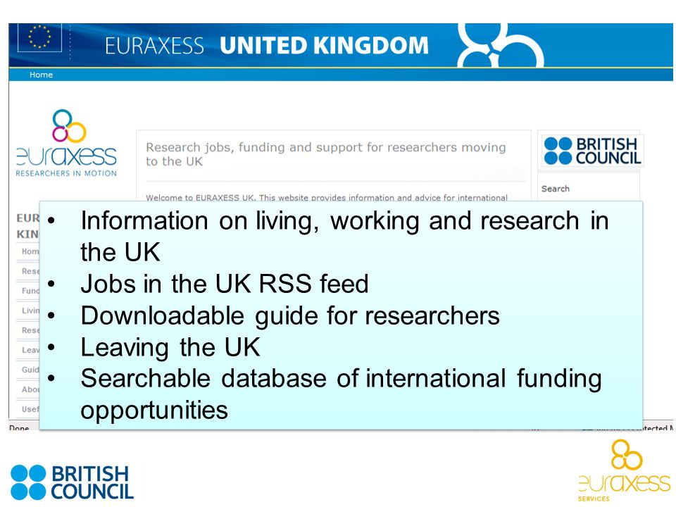 Information on living, working and research in the UK Jobs in the UK RSS feed Downloadable guide for researchers Leaving the UK Searchable database of international funding opportunities Information on living, working and research in the UK Jobs in the UK RSS feed Downloadable guide for researchers Leaving the UK Searchable database of international funding opportunities