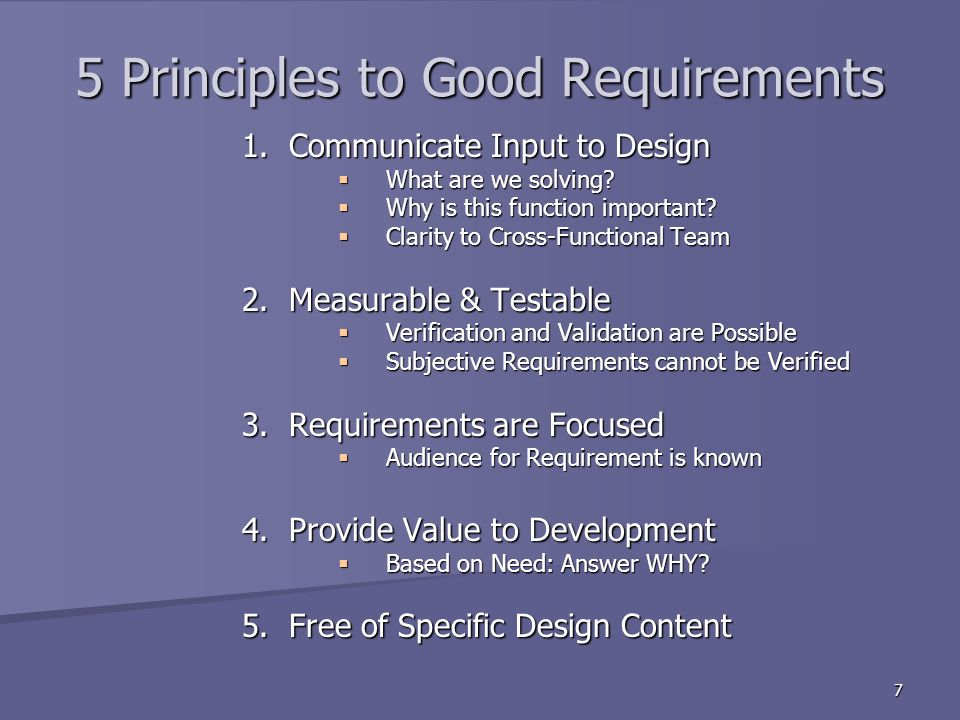 7 5 Principles to Good Requirements 1. Communicate Input to Design What are we solving.