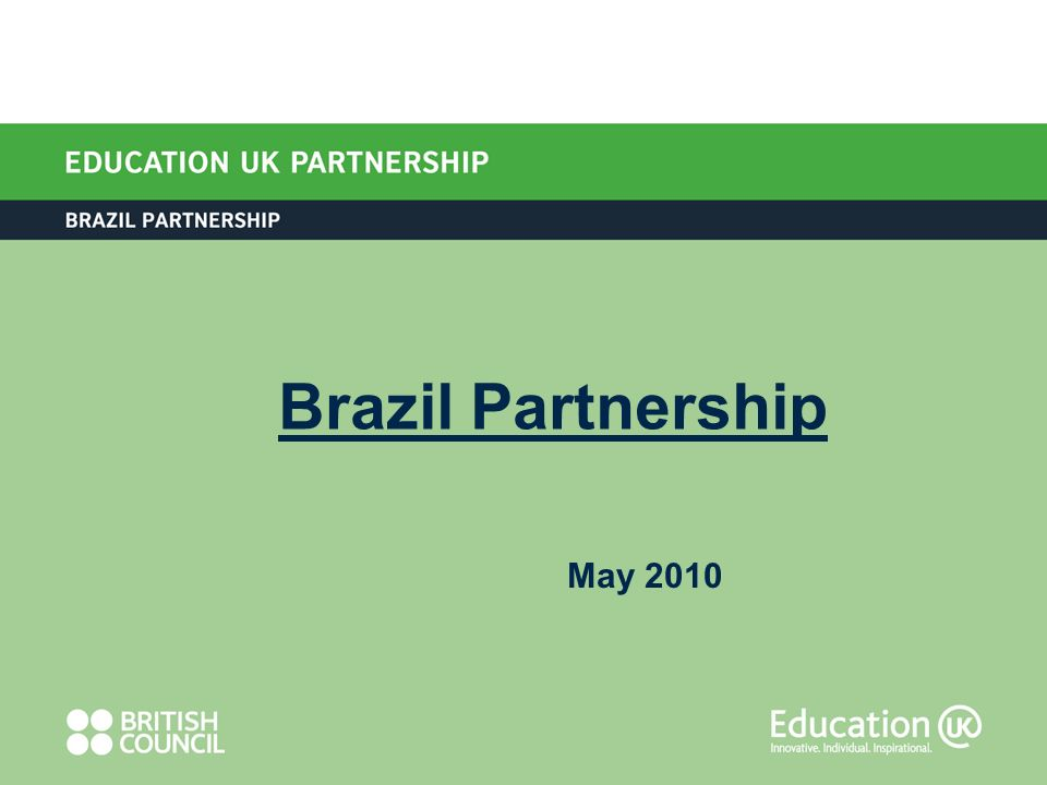 British Council Brazil change (2009) British Council Brazil: 4 large offices Education UK Team in São Paulo and Rio Need to optimise platform/programme ratio A smaller Rio office (projects delivery team) Strategy comes from São Paulo Less duplication = more rational spending Education UK Team in SP only Rio is still a critical part in local EdUK strategy