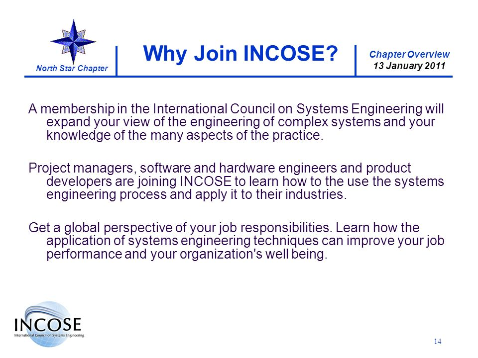 Chapter Overview 13 January 2011 North Star Chapter 14 Why Join INCOSE.