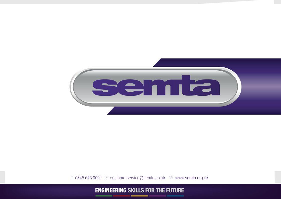 T: 0845 643 9001 E: customerservice@semta.co.uk W: www.semta.org.uk
