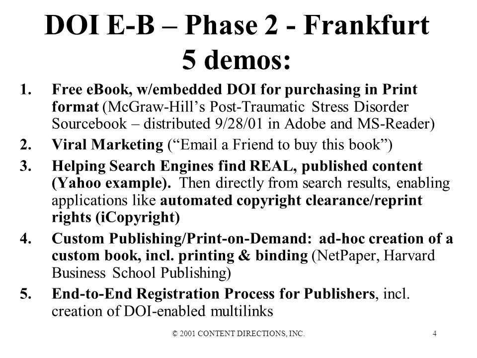 © 2001 CONTENT DIRECTIONS, INC.3 DOI E-B – Phase 1 – BEA (Chicago) 4 demos: 1.Book review in Business Week: multilinking to many services, incl.