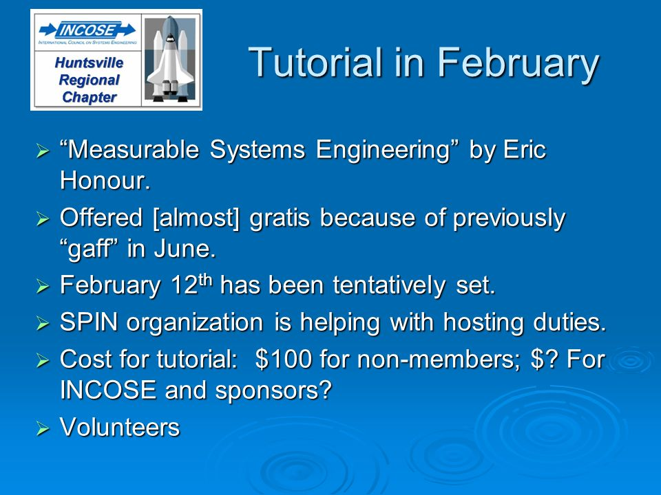 Tutorial in February Measurable Systems Engineering by Eric Honour.
