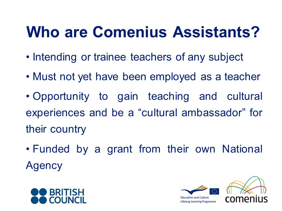 Where are Comenius Assistants from.Choice of 32 participating countries.