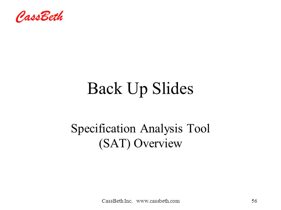 CassBeth Inc.   Back Up Slides Specification Analysis Tool (SAT) Overview