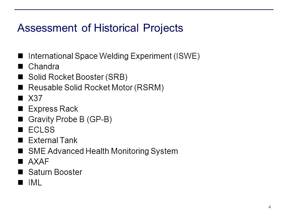 Assessment of Historical Projects International Space Welding Experiment (ISWE) Chandra Solid Rocket Booster (SRB) Reusable Solid Rocket Motor (RSRM)