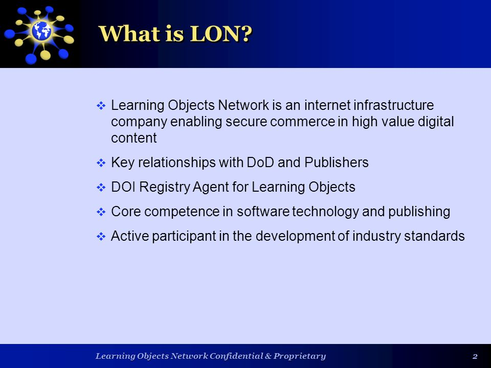 Learning Objects Network Confidential & Proprietary 22 What is LON.