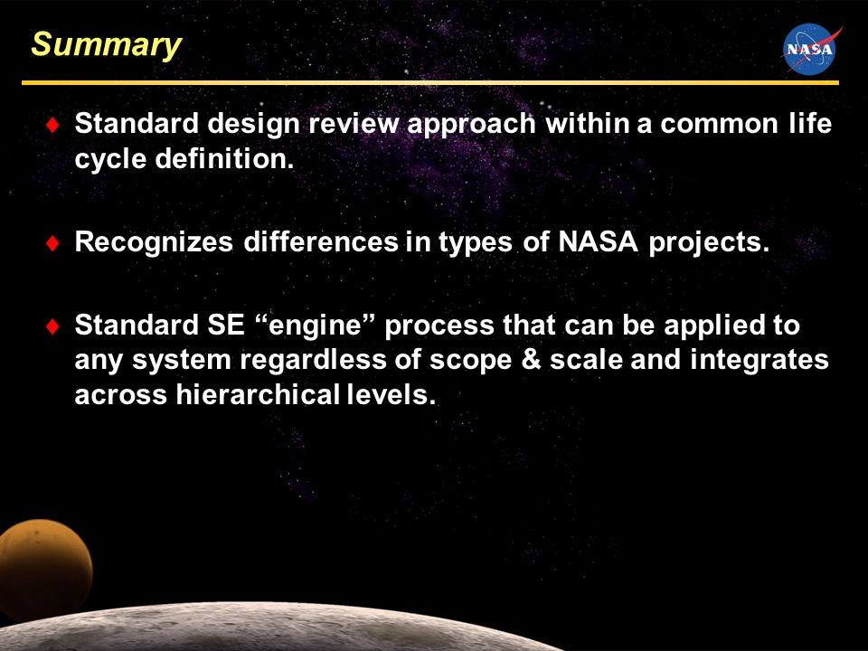 17 Summary Standard design review approach within a common life cycle definition.