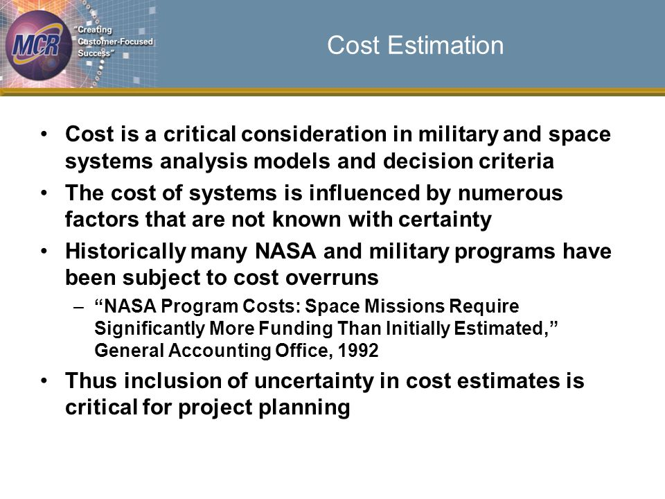 A Comparison with NASA History But based on a historical 100%+ cost overrun rate equal to 12%, the probability that at least one mission in 10 will experience 100%+ cost growth is Note the striking difference between the overrun probability given in the example (~10%) vice the probability based on history
