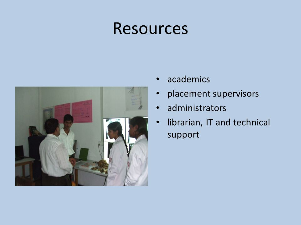 Resources academics placement supervisors administrators librarian, IT and technical support