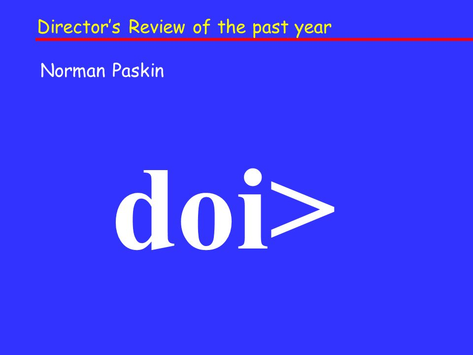Norman Paskin doi> Directors Review of the past year