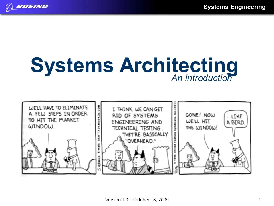 Systems Engineering 1Version 1.0 – October 18, 2005 Systems Architecting An introduction
