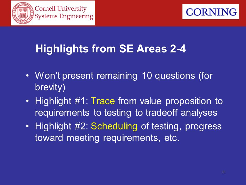 Highlights from SE Areas 2-4 Wont present remaining 10 questions (for brevity) Highlight #1: Trace from value proposition to requirements to testing t