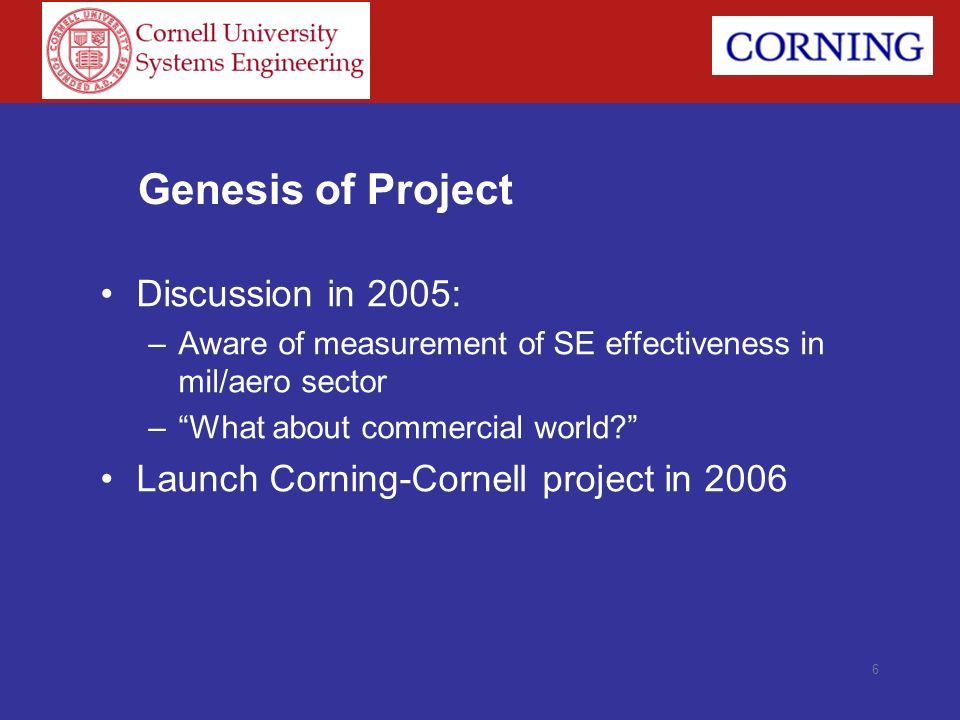 SE Effectiveness Research: Challenge Posed and Previous Work Sarah Sheard: –Limitations on quantifying ROI Eric Honour: –Previous work comparing multiple projects National Defense Industry Association (NDIA): –2007 study of projects in member organizations