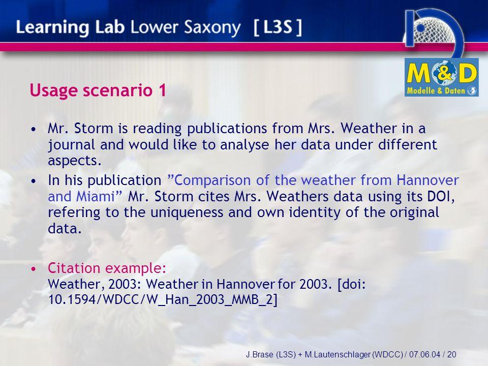 J.Brase (L3S) + M.Lautenschlager (WDCC) / 07.06.04 / 20 Usage scenario 1 Mr.