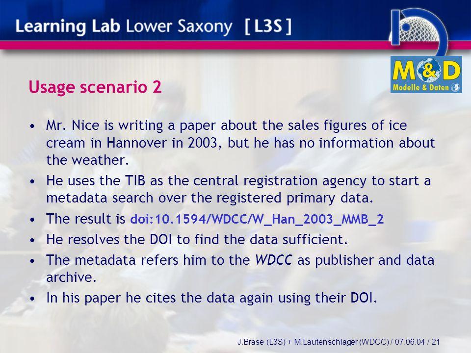 J.Brase (L3S) + M.Lautenschlager (WDCC) / 07.06.04 / 21 Usage scenario 2 Mr.