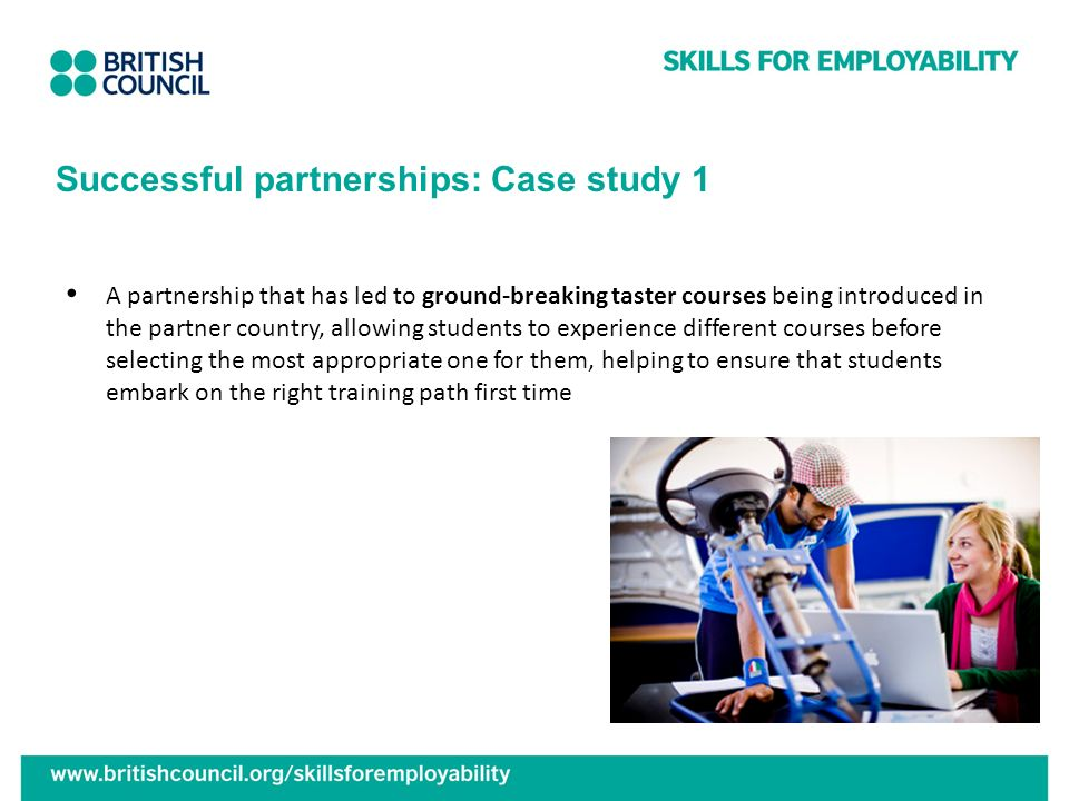Successful partnerships: Case study 1 A partnership that has led to ground-breaking taster courses being introduced in the partner country, allowing s