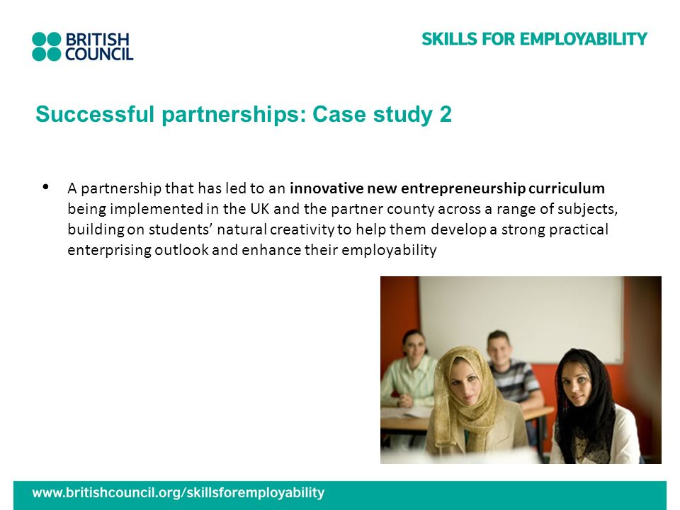 Successful partnerships: Case study 2 A partnership that has led to an innovative new entrepreneurship curriculum being implemented in the UK and the