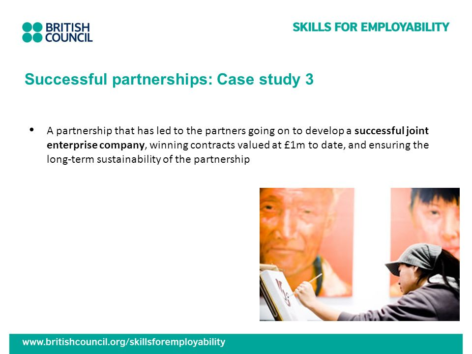 Successful partnerships: Case study 3 A partnership that has led to the partners going on to develop a successful joint enterprise company, winning co