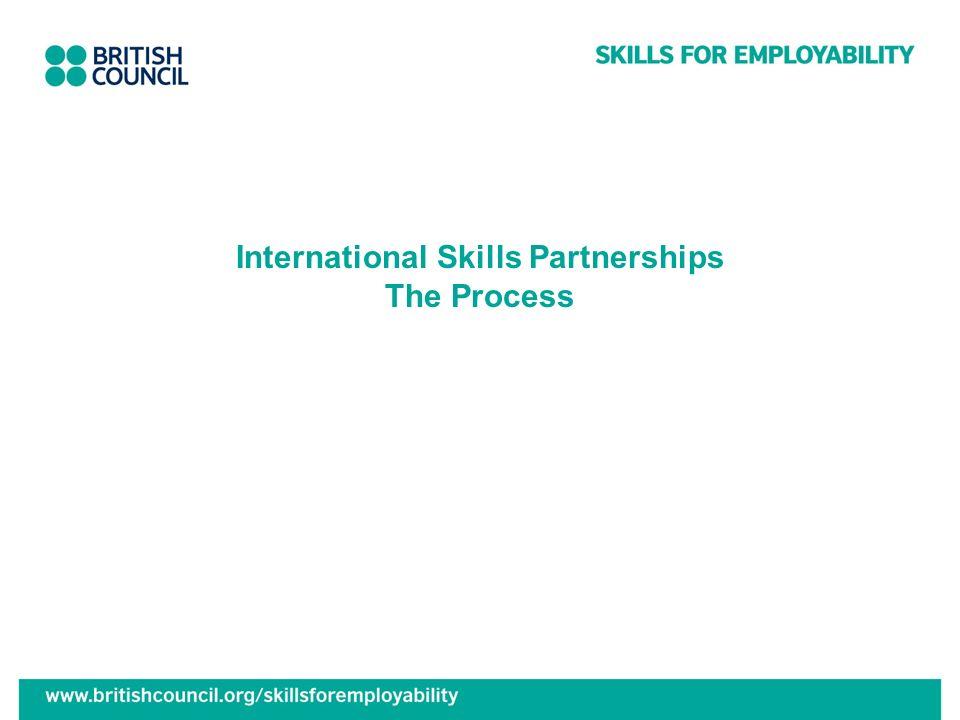 International Skills Partnerships The Process