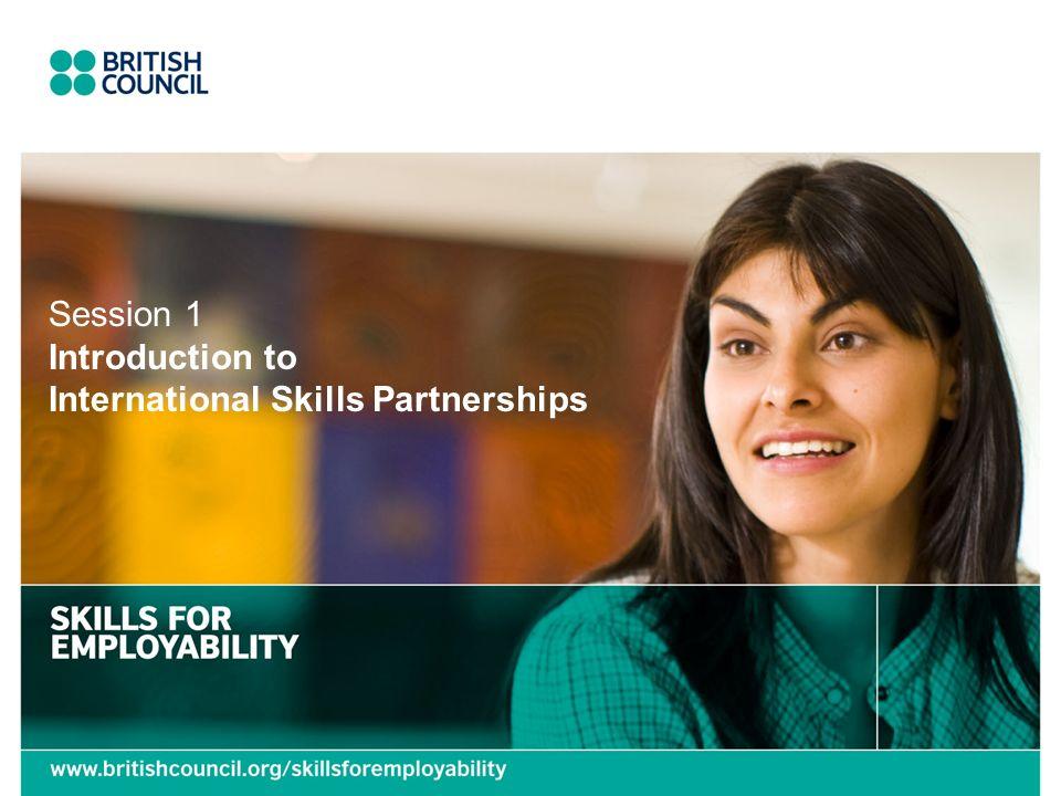 Session 1 Introduction to International Skills Partnerships