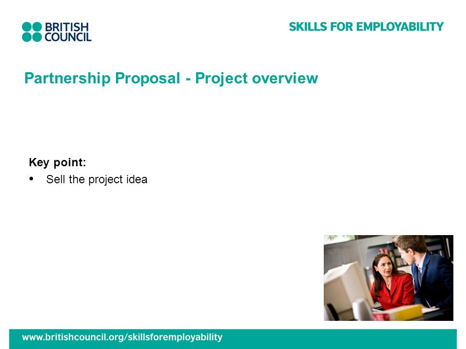 Partnership Proposal - Project overview Key point: Sell the project idea
