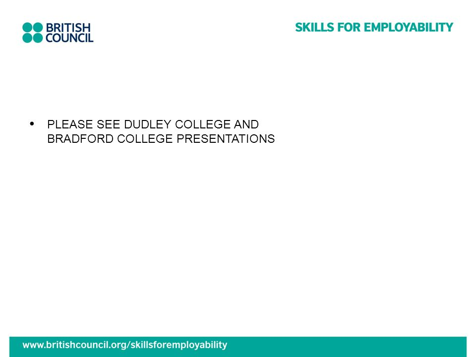 PLEASE SEE DUDLEY COLLEGE AND BRADFORD COLLEGE PRESENTATIONS