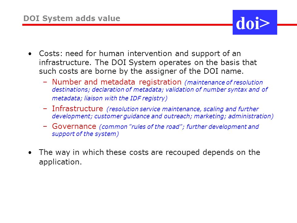 Costs: need for human intervention and support of an infrastructure.