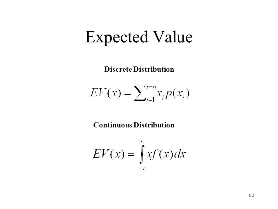 62 Expected Value Discrete Distribution Continuous Distribution
