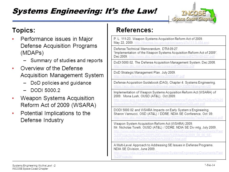 Systems Engineering: Its the Law! -2 INCOSE Space Coast Chapter 7-Feb-14 Systems Engineering: Its the Law! Topics: Performance issues in Major Defense