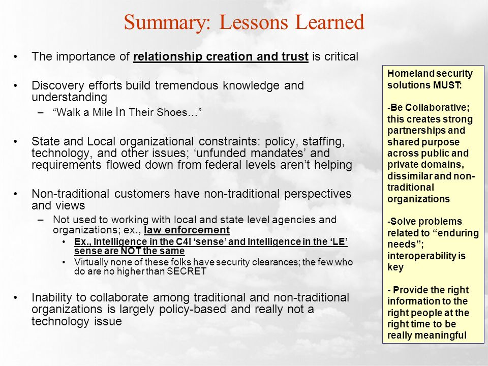 Summary: Lessons Learned The importance of relationship creation and trust is critical Discovery efforts build tremendous knowledge and understanding
