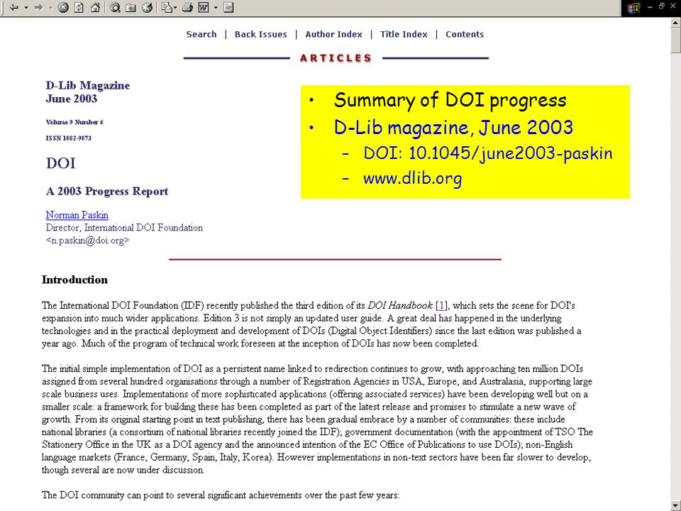 Summary of DOI progress D-Lib magazine, June 2003 –DOI: /june2003-paskin –