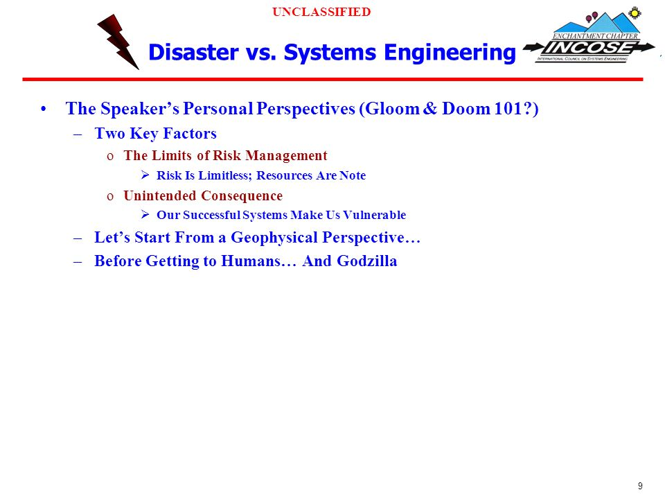 UNCLASSIFIED 9 Disaster vs.