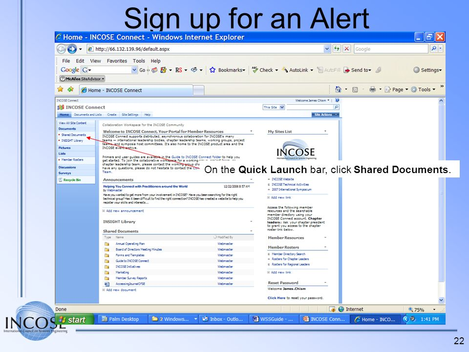 22 Sign up for an Alert On the Quick Launch bar, click Shared Documents.