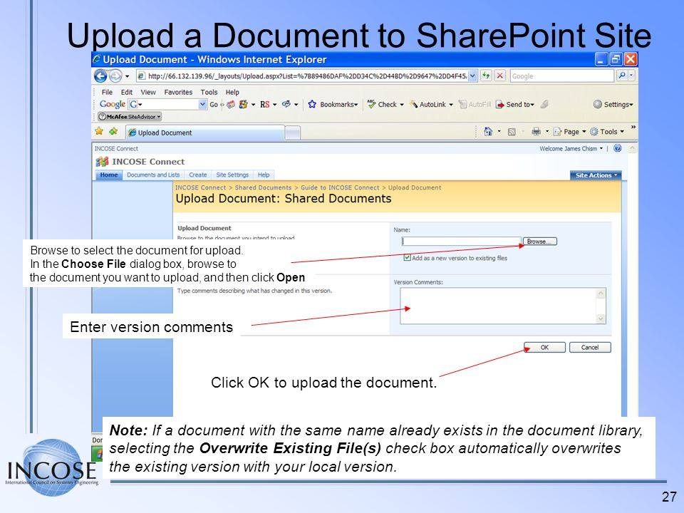 27 Upload a Document to SharePoint Site Browse to select the document for upload. In the Choose File dialog box, browse to the document you want to up