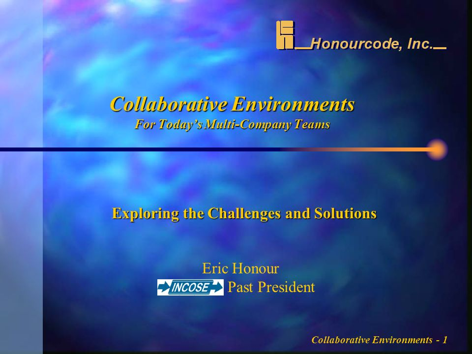 Collaborative Environments - 2 Topics n Multi-Company Teams –Driving factors n Intra-Team Communications –Psychology of dispersed teams –Communications needs –Characteristics and urgency n Collaborative Tools –Five classes of collaboration tools –Examples and references