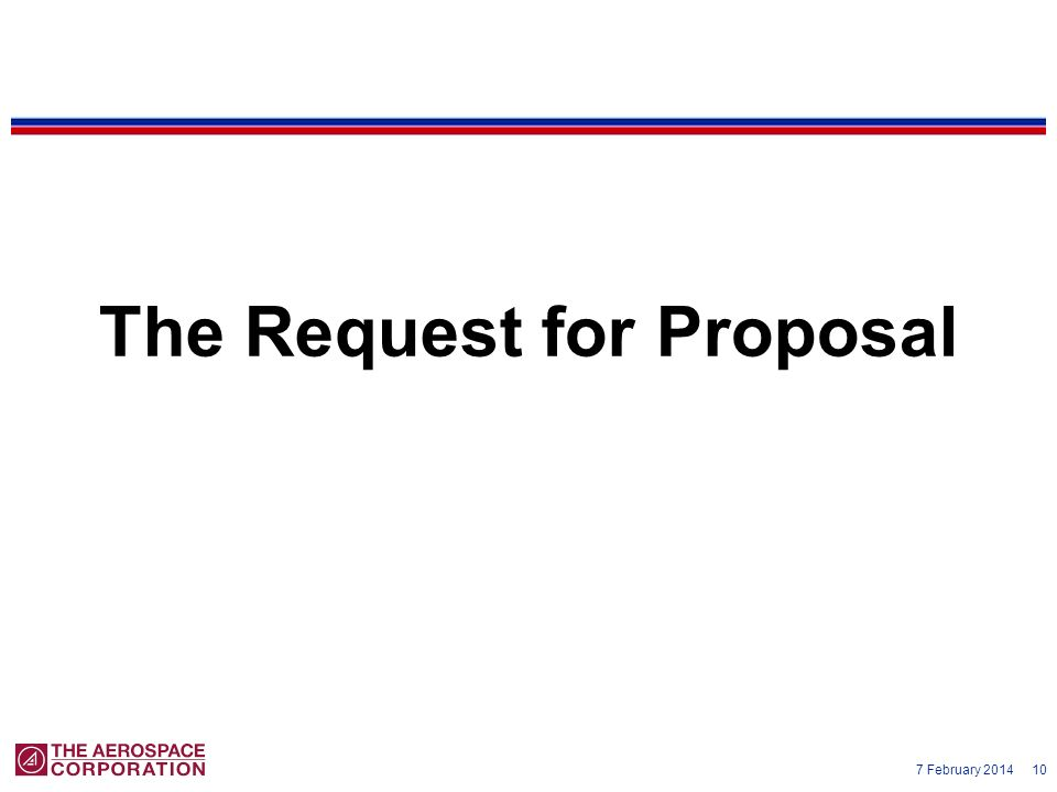 7 February 2014 10 The Request for Proposal