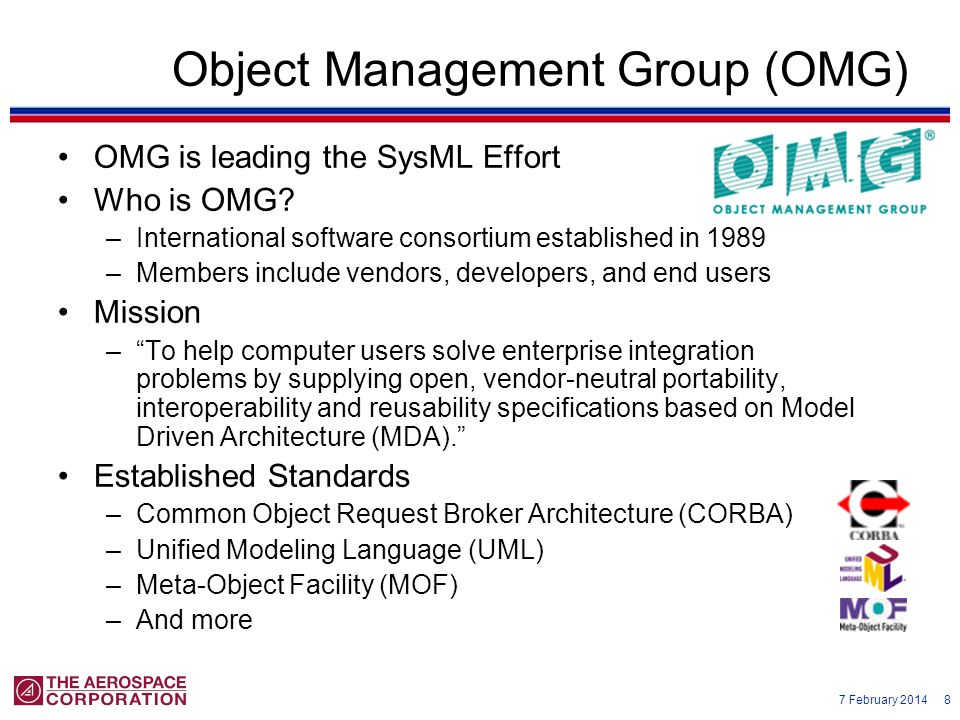 7 February 2014 9 Purpose of Model Driven Architecture –Separate the specification of system functionality from specification of implementation (i.e.