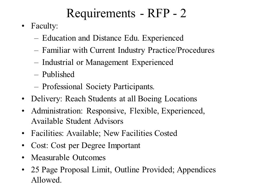 Requirements - RFP - 2 Faculty: –Education and Distance Edu. Experienced –Familiar with Current Industry Practice/Procedures –Industrial or Management