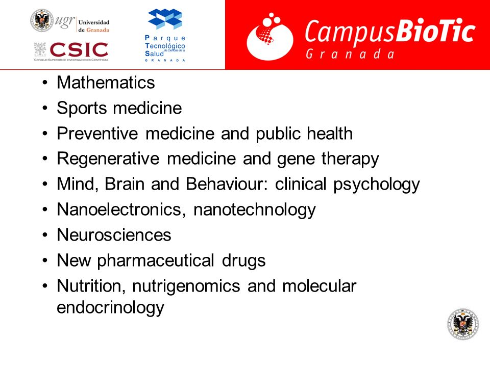 Mathematics Sports medicine Preventive medicine and public health Regenerative medicine and gene therapy Mind, Brain and Behaviour: clinical psycholog