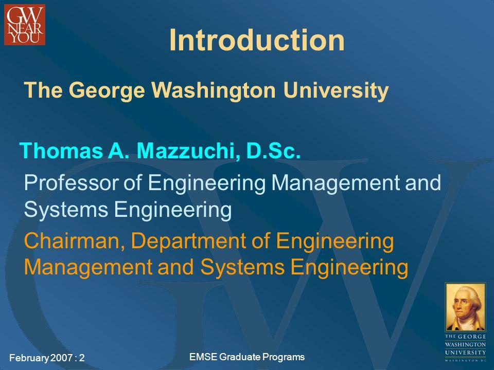 February 2007 : 2 EMSE Graduate Programs Introduction The George Washington University Thomas A.