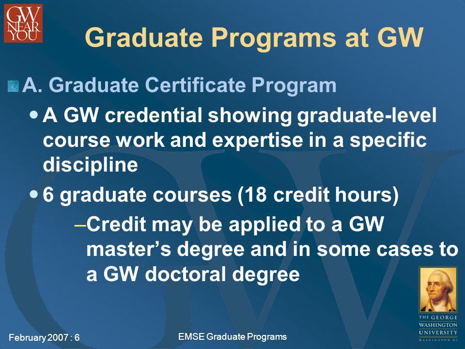 February 2007 : 6 EMSE Graduate Programs Graduate Programs at GW A.