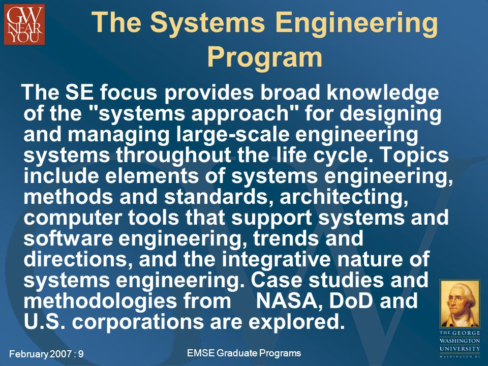 February 2007 : 20 EMSE Graduate Programs Application, Admission, Registration Application GW application form Official academic transcripts in English Statement of Purpose Nonrefundable application fee of $60 Standardized tests GREoptional TOEFLrequired for students from countries where English is not an official language –Minimum exam scores of 550 paper, 213 computer –Scores of 600 paper, 250 computer, exempt the admitted student from taking the GW English as a Foreign Language Placement Test