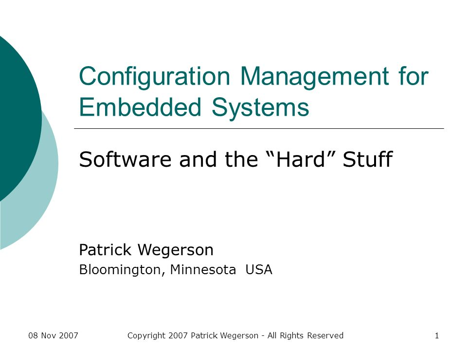 08 Nov 2007Copyright 2007 Patrick Wegerson - All Rights Reserved32 Agenda Introduction Compare Software CM to Hardware CM Systems CM Overview Systems CM Best Practices Summary References