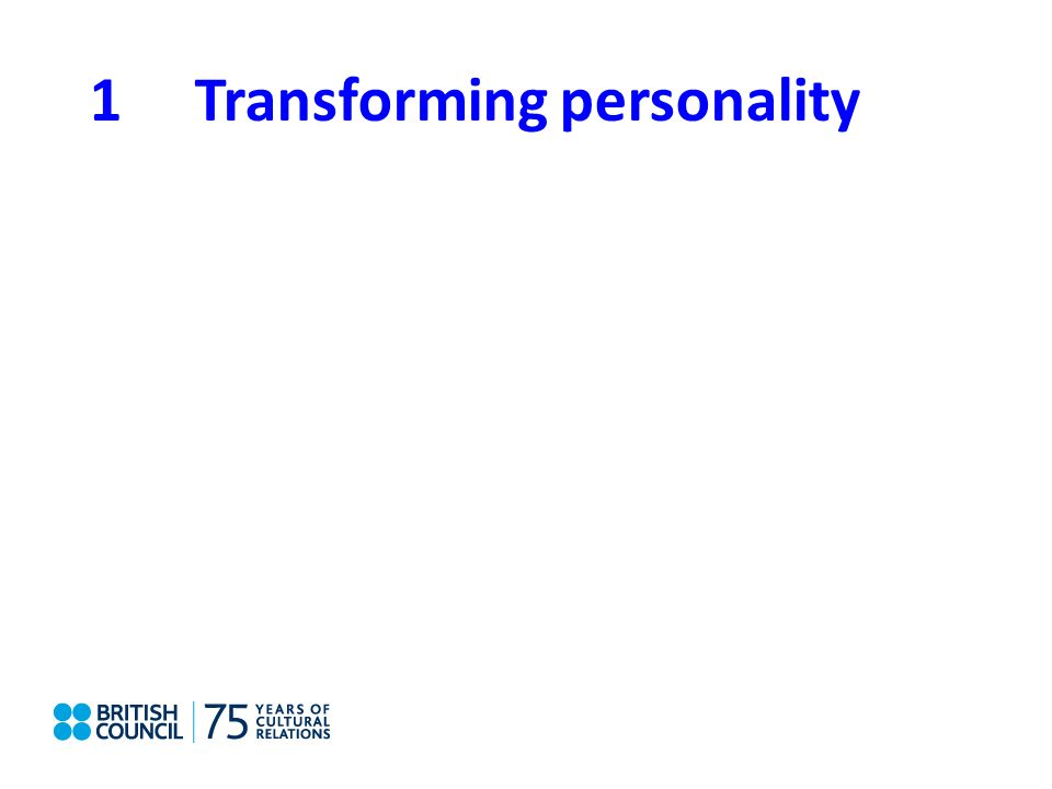 1Transforming personality