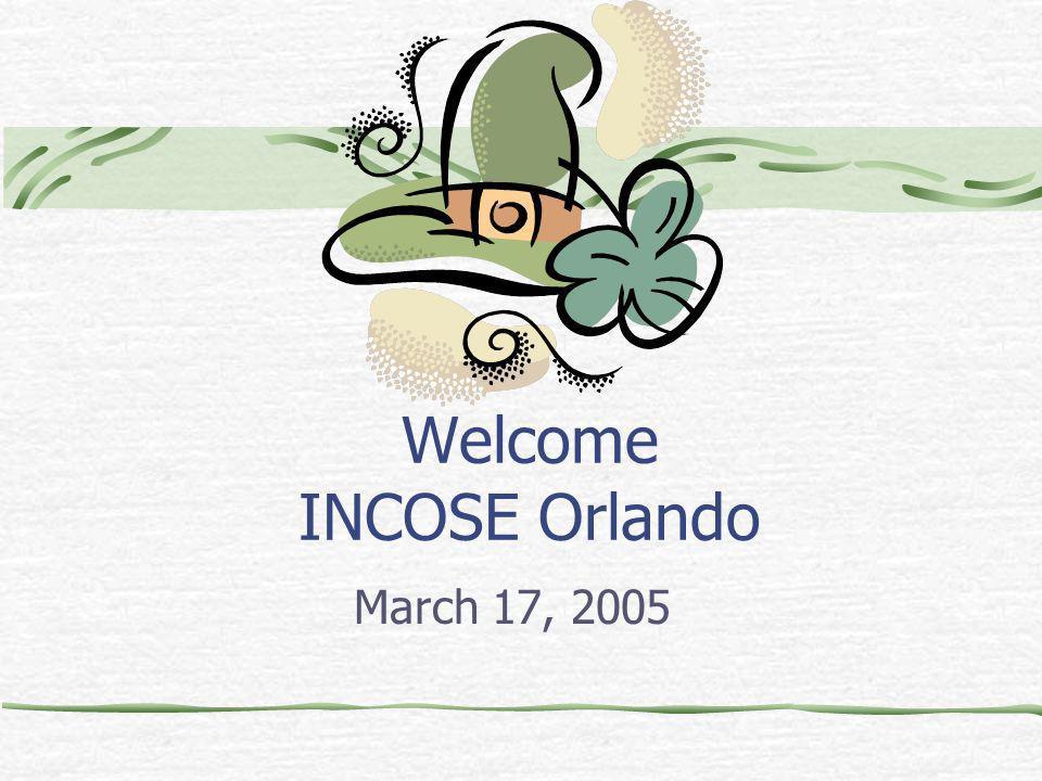 Welcome INCOSE Orlando March 17, 2005