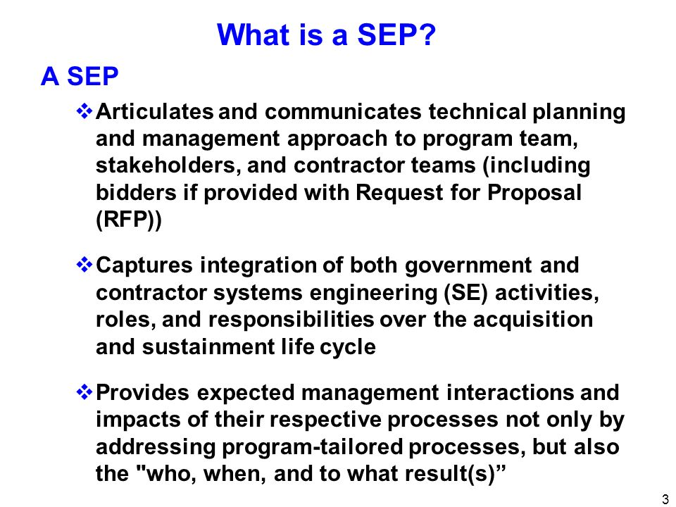 14 SEP Blooper Fifteen (15) trade studies are planned during the SDD phase.
