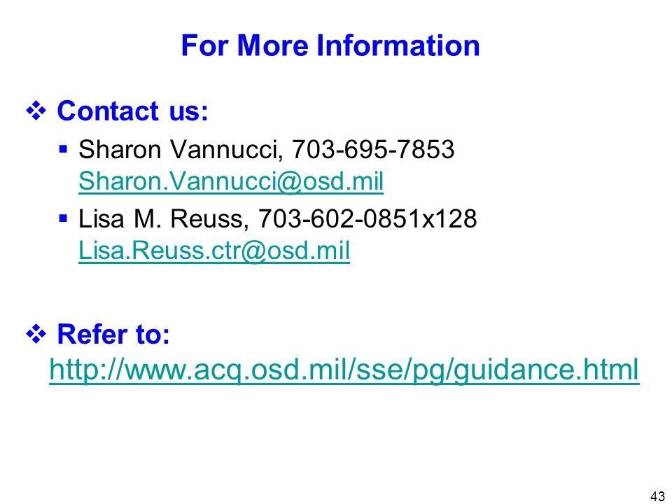 43 For More Information Contact us: Sharon Vannucci, 703-695-7853 Sharon.Vannucci@osd.mil Lisa M. Reuss, 703-602-0851x128 Lisa.Reuss.ctr@osd.mil Lisa.